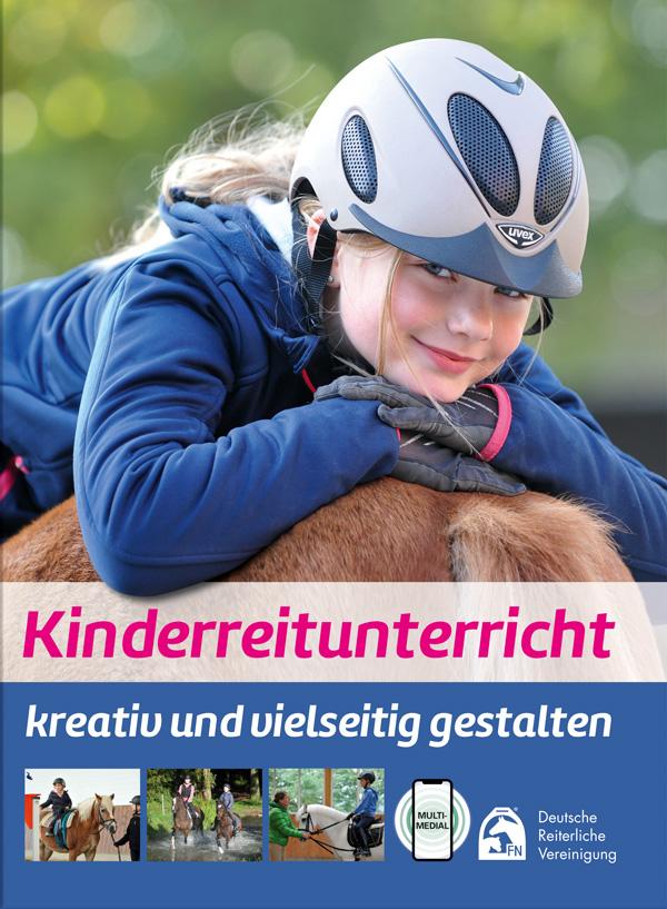 Kinderreitunterricht - kreativ und vielseitig gestalten. Erschienen im FN-Verlag in 2. Auflage für 28,90 €.